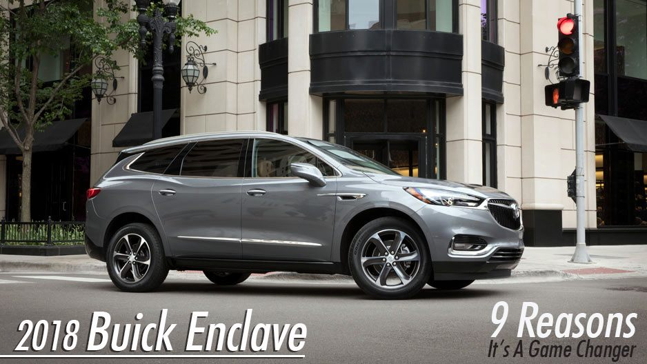 2018 Buick Enclave 9 Reasons Its A Game Changer Wallace Chevrolet